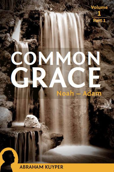 Common Grace, Abraham Kuyper, Noah-Adam