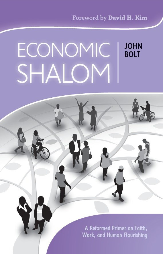 Economic Shalom, John Bolt, Reformed, CLP
