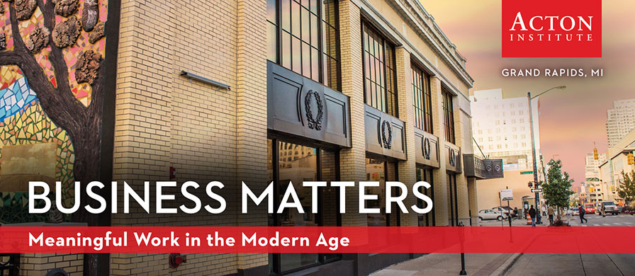 Business Matters: Meaningful Work in the Modern Age